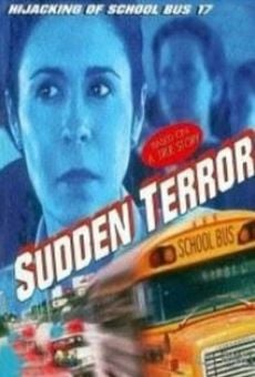 Sudden Terror: The Hijacking of School Bus #17 on-line gratuito