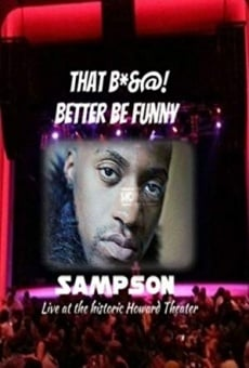 That Bitch Better Funny: Sampson Live at Howard Theater on-line gratuito