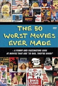 The 50 Worst Movies Ever Made on-line gratuito