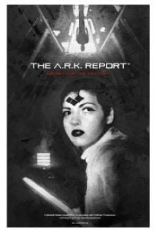 Película: The A.R.K. Report