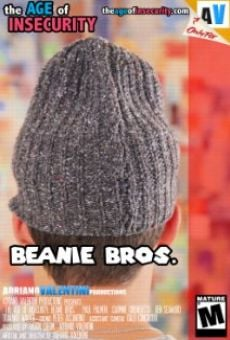 Ver película The Age of Insecurity: Beanie Bros.
