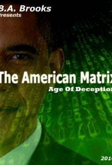 The American Matrix: Age of Deception online free
