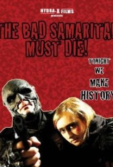 Watch The Bad Samaritan Must Die! online stream
