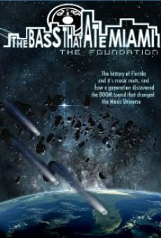 Película: The Bass That Ate Miami: The Foundation