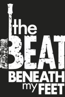 Watch The Beat Beneath My Feet online stream