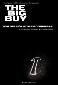 Película: The Big Buy: Tom DeLay's Stolen Congress