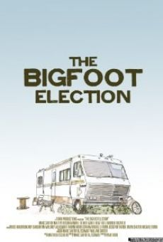 Watch The Bigfoot Election online stream