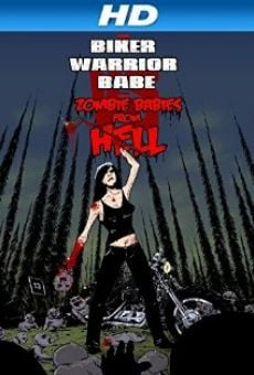 The Biker Warrior Babe vs. The Zombie Babies from Hell