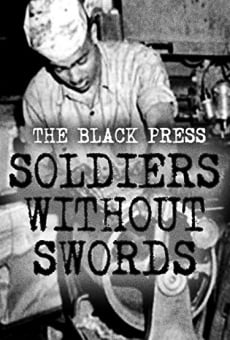 The Black Press: Soldiers Without Swords on-line gratuito
