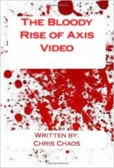 Ver película The Bloody Rise of Axis Video