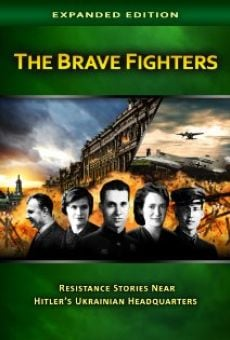 The Brave Fighters: Resistance Stories Near Hitler's Ukrainian Headquarters gratis