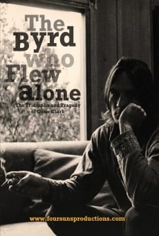 Película: The Byrd Who Flew Alone: The Triumphs and Tragedy of Gene Clark