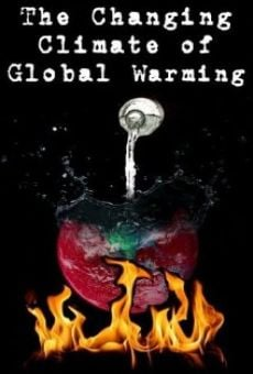 Ver película The Changing Climate of Global Warming