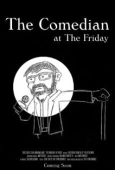 The Comedian at The Friday online