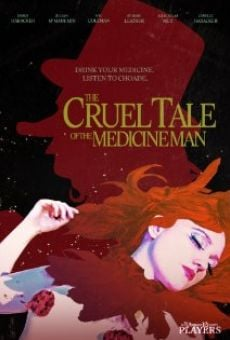 Ver película The Cruel Tale of the Medicine Man