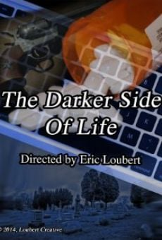 The Darker Side of Life on-line gratuito
