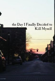 Película: The Day I Finally Decided to Kill Myself