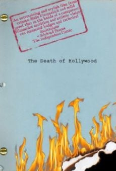 The Death of Hollywood on-line gratuito