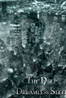 The Deep and Dreamless Sleep on-line gratuito