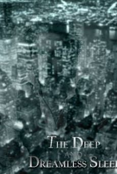 Ver película The Deep and Dreamless Sleep
