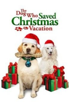 The Dog Who Saved Christmas Vacation on-line gratuito