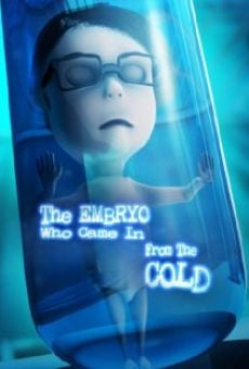 Ver película The Embryo Who Came in from the Cold