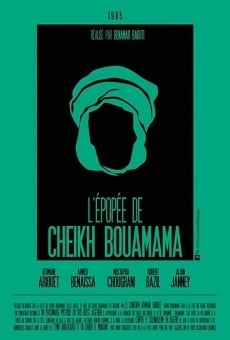 Ver película The Epic of Cheikh Bouamama