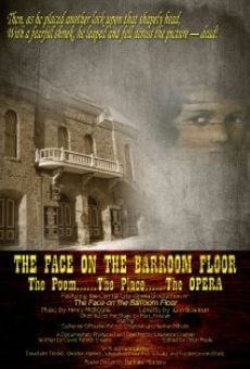 Película: The Face on the Barroom Floor: The Poem, the Place, the Opera