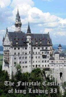 Ver película The Fairytale Castles of King Ludwig II
