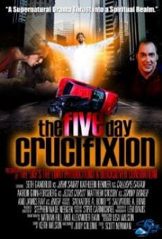 The Five Day Crucifixion