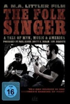 The Folk Singer: A Tale of Men, Music & America on-line gratuito