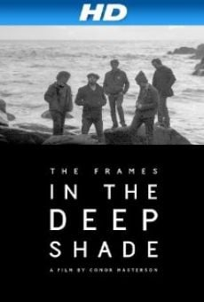 Ver película The Frames in the Deep Shade
