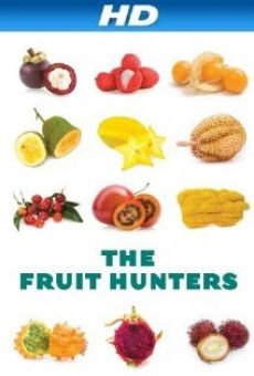 Watch The Fruit Hunters online stream