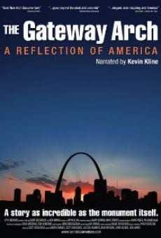 The Gateway Arch: A Reflection of America on-line gratuito