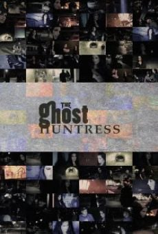 Watch The Ghost Huntress online stream