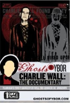 The Ghosts of Ybor: Charlie Wall on-line gratuito
