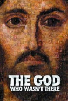 The God Who Wasn't There on-line gratuito