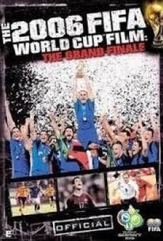 The Official Film of the 2006 FIFA World Cup: The Grand Finale gratis