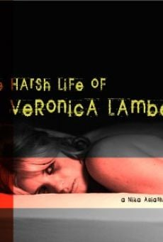 The Harsh Life of Veronica Lambert Online Free