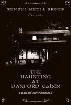 The Haunting at Danford Cabin online free