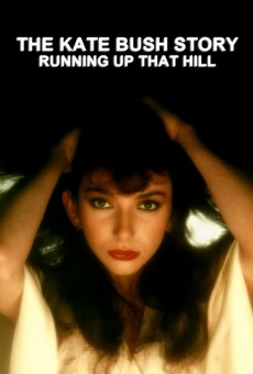 The Kate Bush Story: Running Up That Hill on-line gratuito