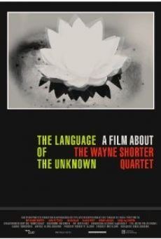 The Language of the Unknown: A Film About the Wayne Shorter Quartet on-line gratuito