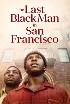 The Last Black Man in San Francisco en ligne gratuit