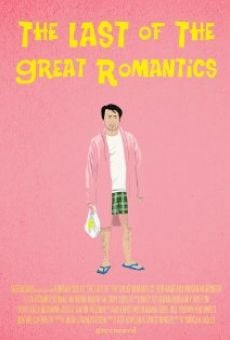 The Last of the Great Romantics online free