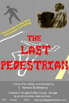 The Last Pedestrian on-line gratuito
