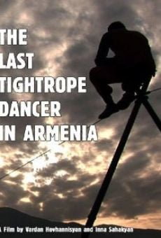 Película: The Last Tightrope Dancer in Armenia