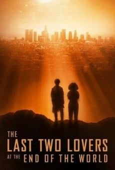 The Last Two Lovers at the End of the World on-line gratuito