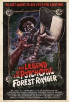 Película: The Legend of the Psychotic Forest Ranger