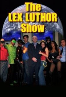 The Lex Luthor Show online free