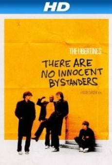 Película: The Libertines: There Are No Innocent Bystanders